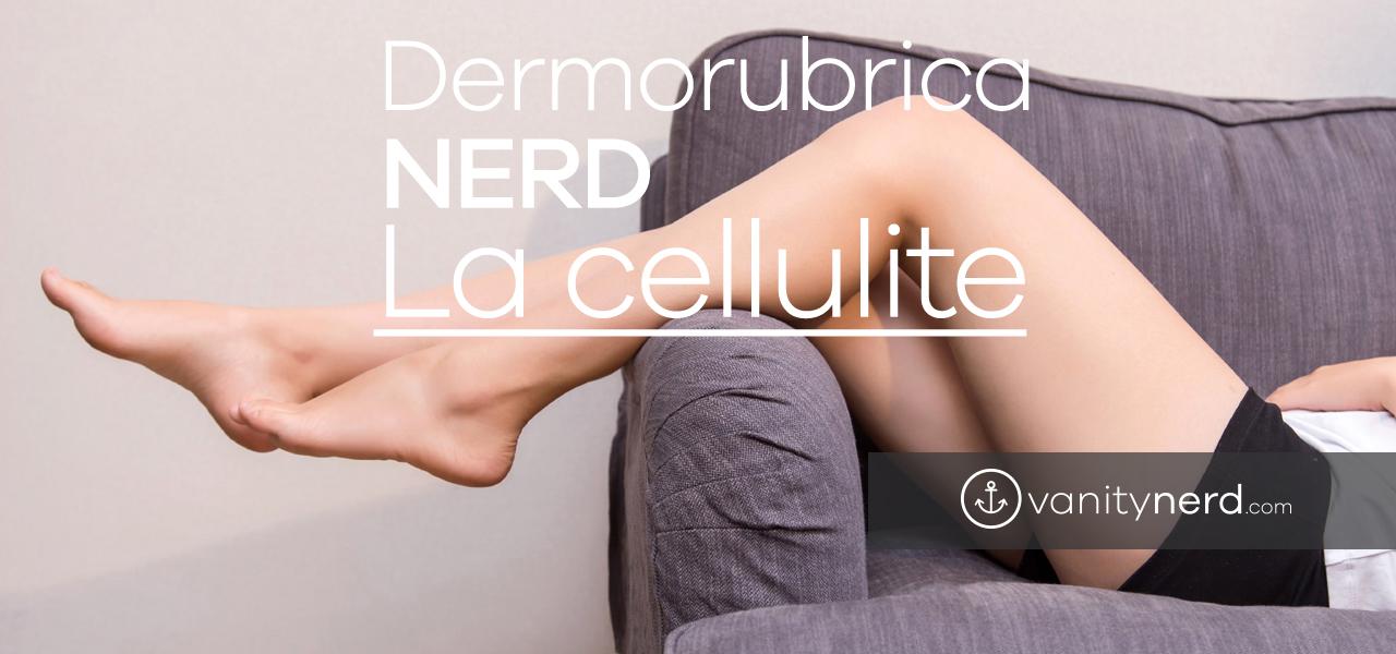 dermorubrica-nerd-la-cellulite